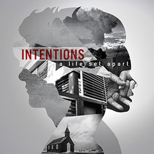 A Life Set Apart - Intentions