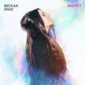 Beckah Shae - Mighty