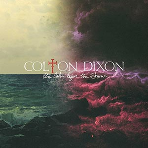 Colton Dixon - The Calm Before the Storm