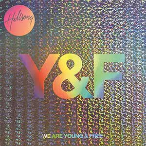 Hillsong Young and Free - We Are Young and Free