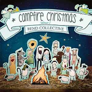 Rend Collective - Campfire Christmas Volume 1