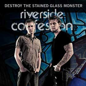 Riverside Confession - Destroy the Stained Glass Monster