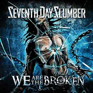 Seventh Day Slumber - We Are The Broken