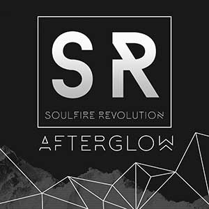 Soulfire Revolution - Afterglow