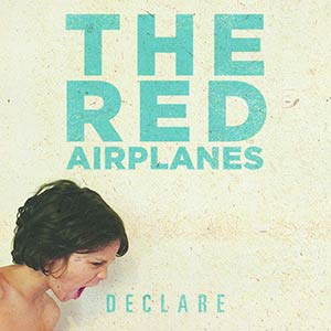 The Red Airplanes - Declare