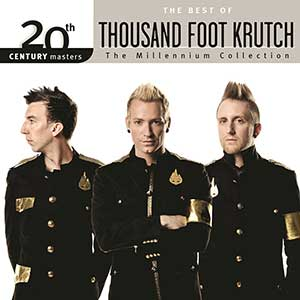 Best of Thousand Foot Krutch
