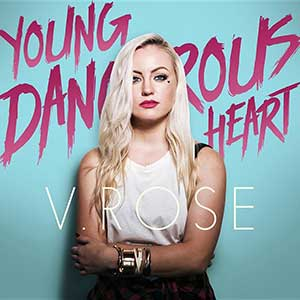V. Rose - Yound Dangerous Heart